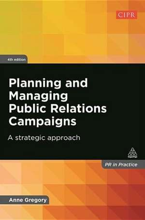 Planning and Managing Public Relations Campaigns de Anne Gregory