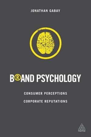 Brand Psychology de Jonathan Gabay