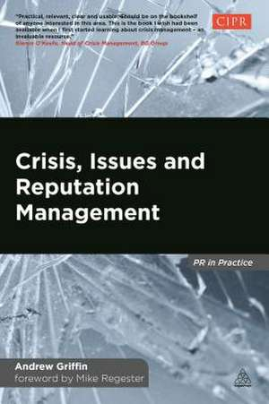 Crisis, Issues and Reputation Management de Andrew Griffin