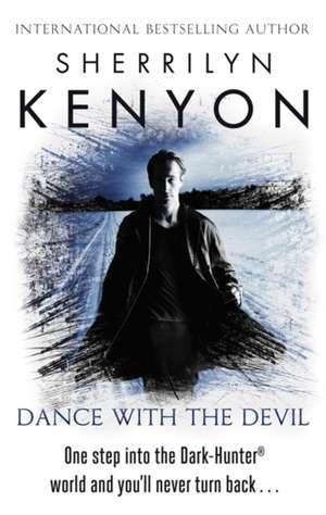Dance with the Devil de Sherrilyn Kenyon