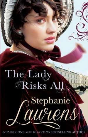 Laurens, S: The Lady Risks All de Stephanie Laurens