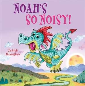 Dragon School: Noah's SO Noisy de Judith Heneghan