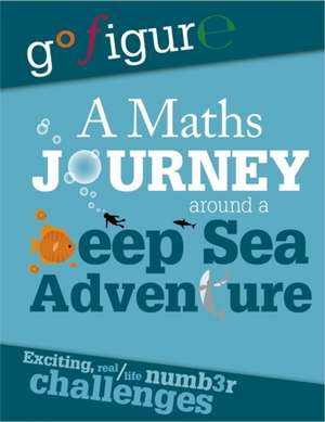 Koll, H: A Maths Journey Around a Deep Sea Adventure