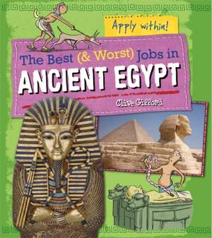 The Best and Worst Jobs: Ancient Egypt
