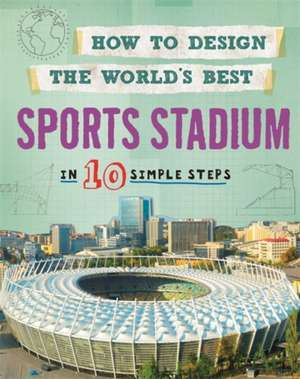 How to Design the World's Best Sports Stadium