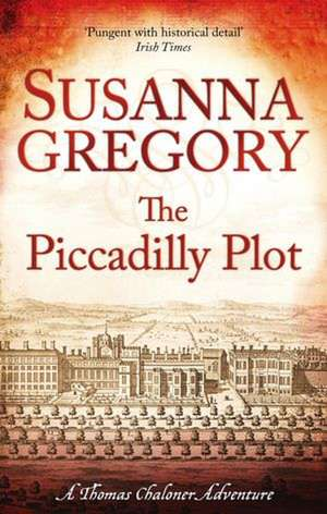 The Piccadilly Plot de Susanna Gregory