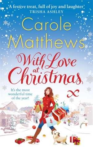 WITH LOVE AT XMAS de Carole Matthews