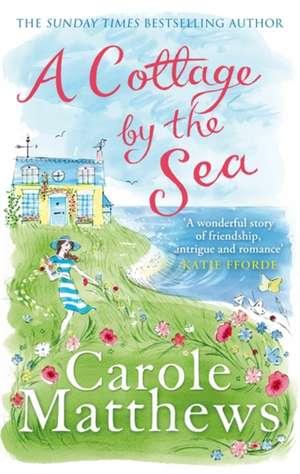 A Cottage by the Sea de Carole Matthews