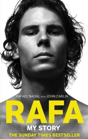 Rafa: My Story de John Carlin