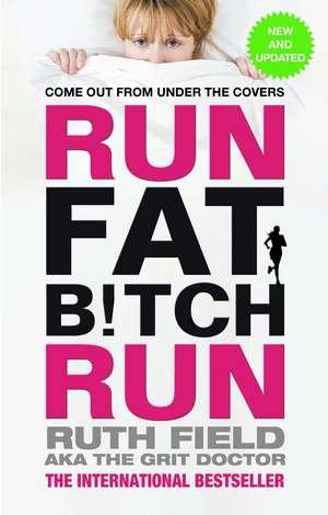 Run Fat Bitch Run de Ruth Field