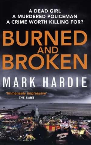 Burned and Broken de Mark Hardie