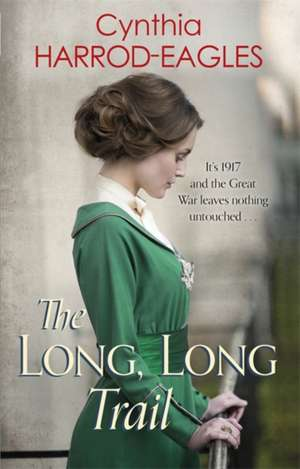 The Long, Long Trail de Cynthia Harrod-Eagles