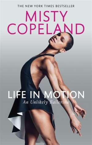 Life in Motion de Misty Copeland