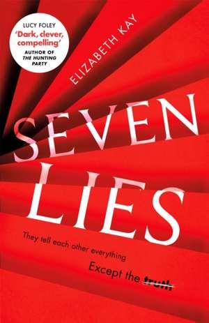 Kay, E: Seven Lies imagine