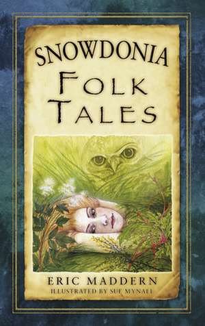 Snowdonia Folk Tales de Eric Maddern