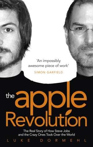 The Apple Revolution de Luke Dormehl