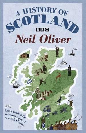 A History Of Scotland de Neil Oliver