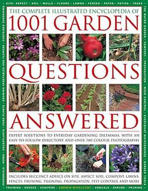 The Comp Illustrated Encyclopedia of 1001 Garden Questions Answered:  Expert Solutions to Everyday Gardening Dilemmas, with an Easy-To-Follow Directory de Andrew Mikolajski