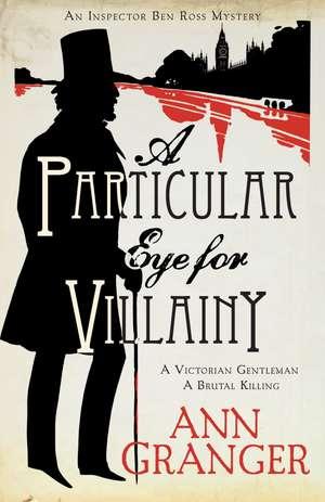 A Particular Eye for Villainy (Inspector Ben Ross Mystery 4) de Ann Granger
