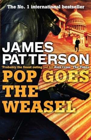 Pop Goes the Weasel de James Patterson