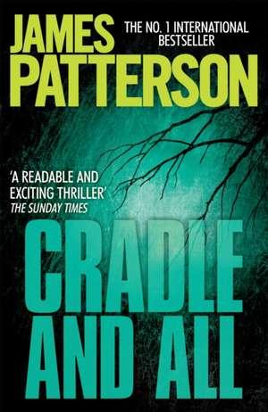 Patterson, J: Cradle and All de James Patterson