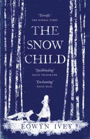 The Snow Child de Eowyn Ivey
