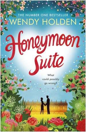 Holden, W: Honeymoon Suite de Wendy Holden