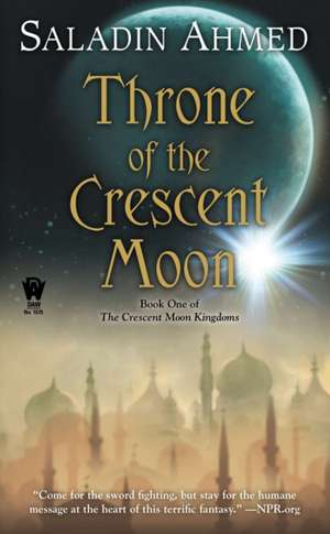 Throne of the Crescent Moon de Saladin Ahmed