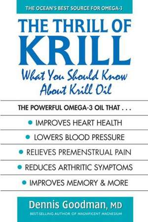 The Thrill of Krill:  What You Should Know about Krill Oil de Dennis Goodman