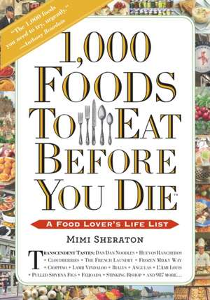 1,000 Foods to Eat Before You Die de Mimi Sheraton