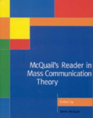 McQuail's Reader in Mass Communication Theory de Denis McQuail