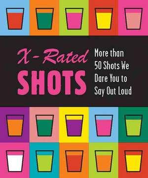 X-rated Shots de Running Press