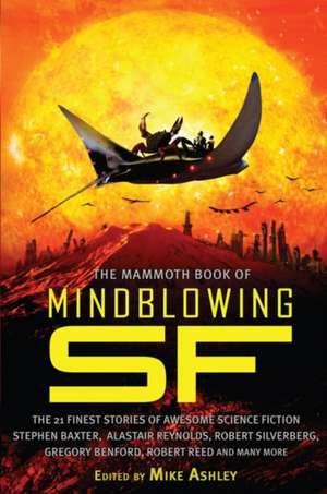 The Mammoth Book of Mind-Blowing SF de Mike Ashley