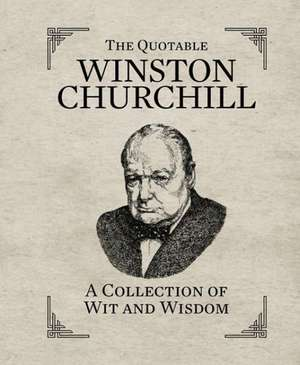 The Quotable Winston Churchill