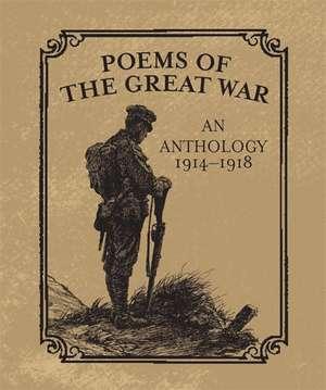 Poems of the Great War: An Anthology 1914-1918 de Christopher Navratil