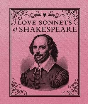 Love Sonnets of Shakespeare de William Shakespeare
