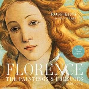 Florence: The Paintings & Frescoes, 1250-1743 de Anja Grebe