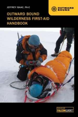 Outward Bound Wilderness First-Aid Handbook de Jeffrey Isaac