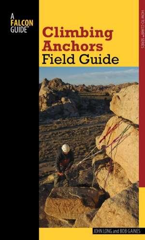 Climbing Anchors Field Guide de John Long