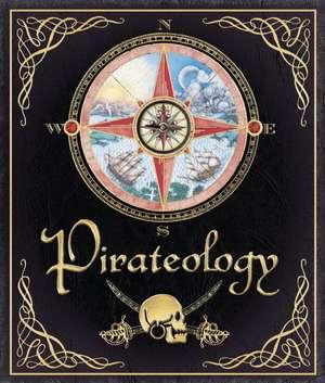 Pirateology:  The Pirate Hunter's Companion de William Captain Lubber