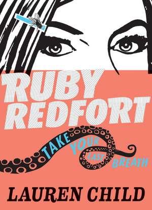 Ruby Redfort Take Your Last Breath de Lauren Child