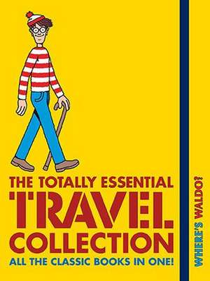 Where's Waldo? the Totally Essential Travel Collection de Martin Handford