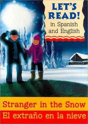 Stranger in the Snow/El Extrano En La Nieve