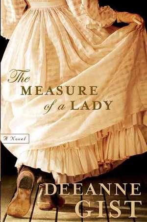 The Measure of a Lady de Deeanne Gist