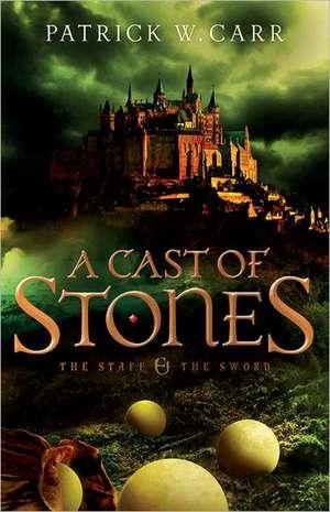 A Cast of Stones de Patrick W. Carr