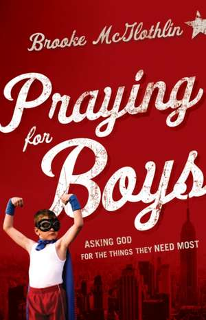 Praying for Boys de Brooke McGlothlin