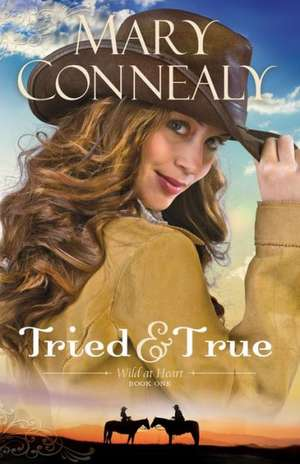 Tried and True de Mary Connealy