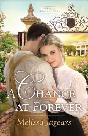 A Chance at Forever de Melissa Jagears