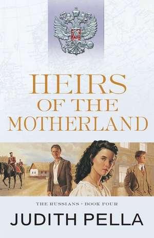 Heirs of the Motherland de Judith Pella