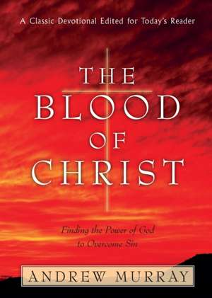The Blood of Christ de Andrew Murray
